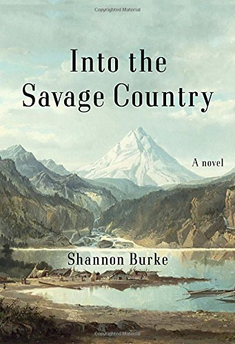 9780307908926: Into the Savage Country: A Novel