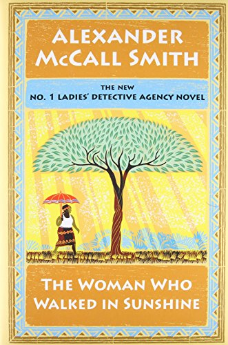 9780307911568: The Woman Who Walked in Sunshine (No. 1 Ladies Detective Agency)