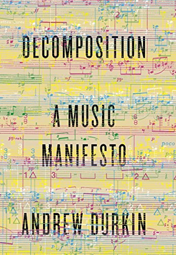 9780307911759: Decomposition: A Music Manifesto