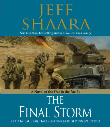 The Final Storm: A Novel of the War in the Pacific: Shaara, Jeff