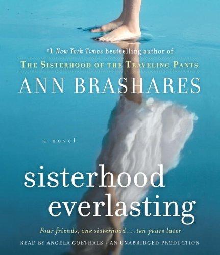 9780307912220: Sisterhood Everlasting (Sisterhood of the Traveling Pants): A Novel (The Sisterhood of the Traveling Pants)