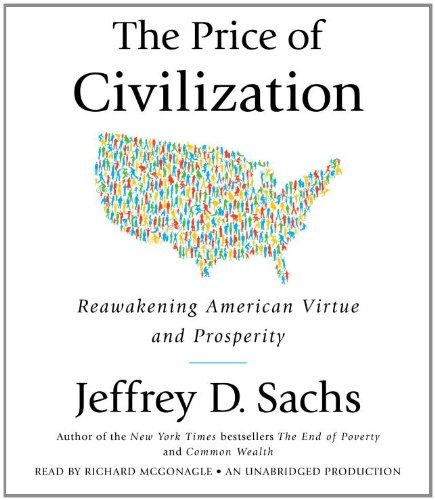 9780307913036: The Price of Civilization: Reawakening American Virtue and Prosperity