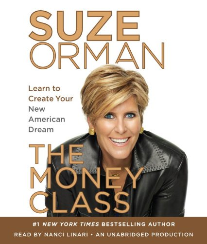 9780307913173: The Money Class: Learn to Create Your New American Dream