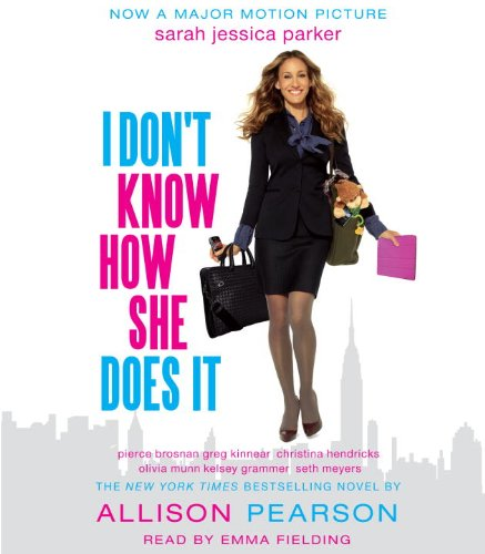 I Don't Know How She Does It (0307914194) by Allison Pearson