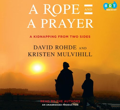 9780307914781: A Rope and a Prayer: A Kidnapping from Two Sides
