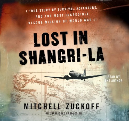 9780307917256: Lost in Shangri-La: A True Story of Survival, Adventure, and the Most Incredible Rescue Mission of W