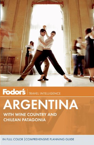 9780307929181: Fodor's Argentina: with Wine Country and Chilean Patagonia (Full-color Travel Guide)