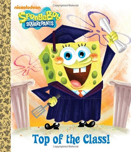 9780307930033: Top of the Class! (SpongeBob SquarePants) (Big Golden Board Book)