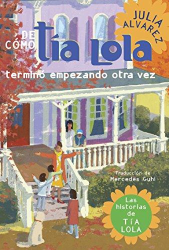 9780307930347: De como tia Lola termino empezando otra vez (The Tia Lola Stories) (Spanish Edition)