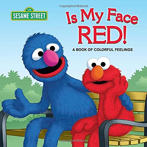 9780307930552: Is My Face Red! (Sesame Street): A Book of Colorful Feelings