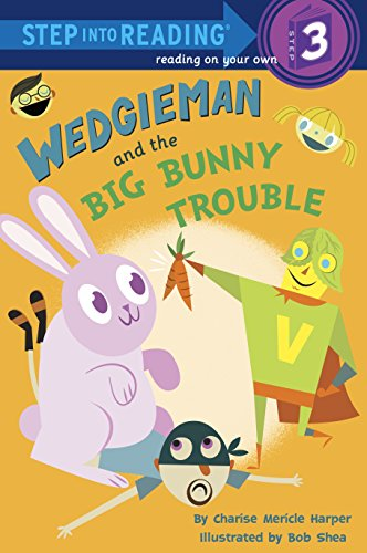 9780307930736: Wedgieman and the Big Bunny Trouble (Step into Reading)