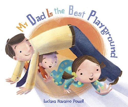 9780307930903: My Dad Is the Best Playground