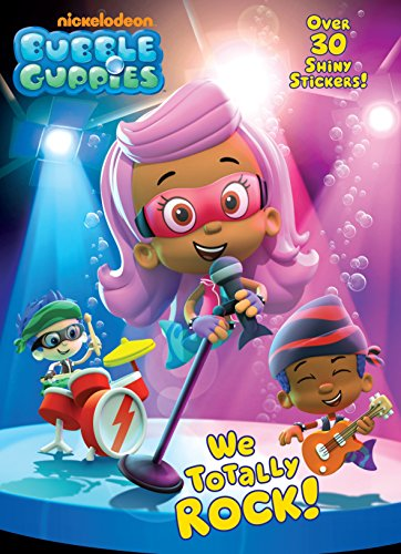 9780307930958: Bubble Guppies: We Totally Rock!