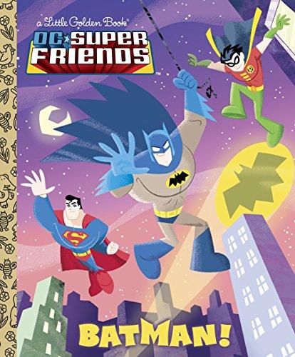 9780307931030: Batman! (DC Super Friends) (Little Golden Books)