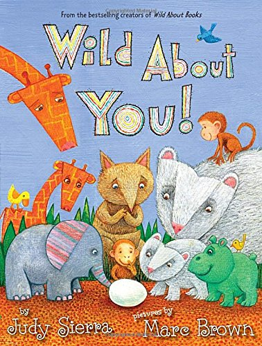 Wild About You! (9780307931788) by Judy Sierra