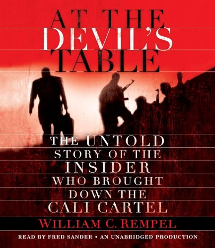 9780307932358: At the Devil's Table: The Untold Story of the Insider Who Brought Down the Cali Cartel