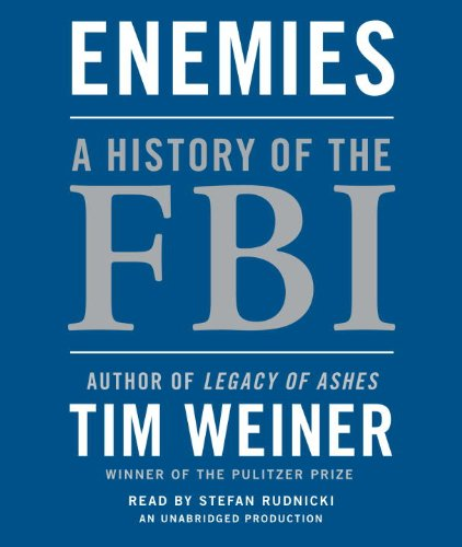Enemies: A History of the FBI: Weiner, Tim