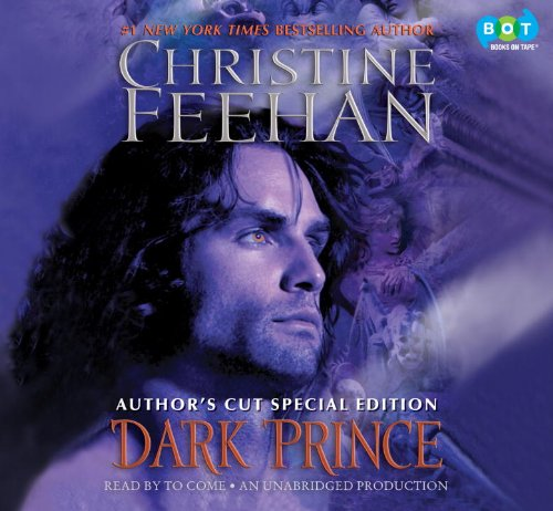 Dark Prince, Author's Cut Special Edition: Christine Feehan