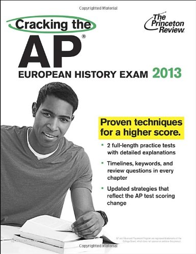 9780307944894: Cracking the AP European History Exam, 2013 Edition (College Test Preparation)