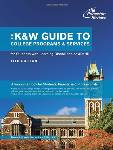 9780307945075: K&W Guide To Colleges For Students With Learning Disabilities, 11Th Edition (K&W Guide to Colleges for Students With Learning Disabilities Or Attention Deficit Disorder)