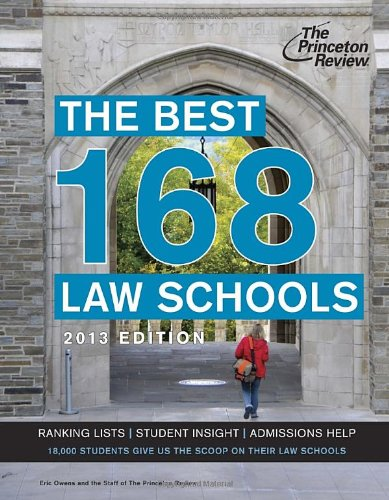 9780307945303: The Best 168 Law Schools, 2013 Edition (Graduate School Admissions Guides)