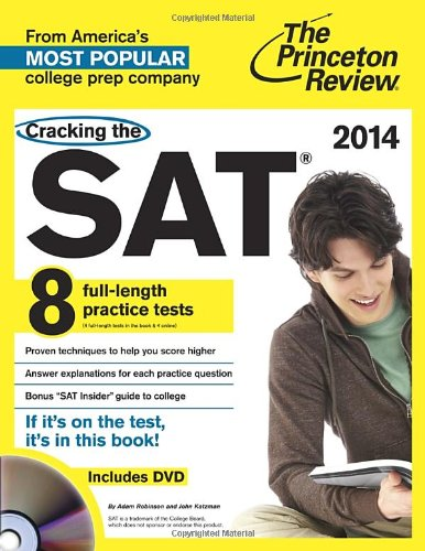 Cracking the SAT with 8 Practice Tests & DVD, 2014 Edition