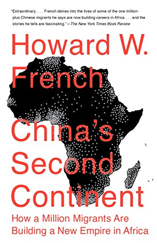 9780307946652: China's Second Continent: How a Million Migrants Are Building a New Empire in Africa