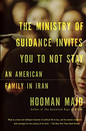 9780307946690: The Ministry of Guidance Invites You to Not Stay: An American Family in Iran