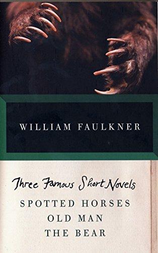9780307946751: THREE FAMOUS SHORT NOVELS: Spotted Horses, Old Man, The Bear (Vintage International)