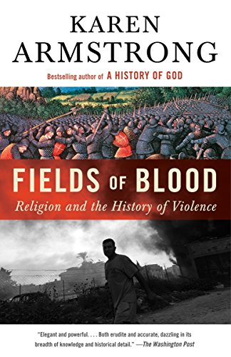9780307946966: Fields of Blood: Religion and the History of Violence