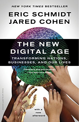 9780307947055: The New Digital Age: Transforming Nations, Businesses, and Our Lives