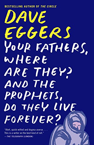 9780307947536: Your Fathers, Where Are They? And the Prophets, Do They Live Forever?