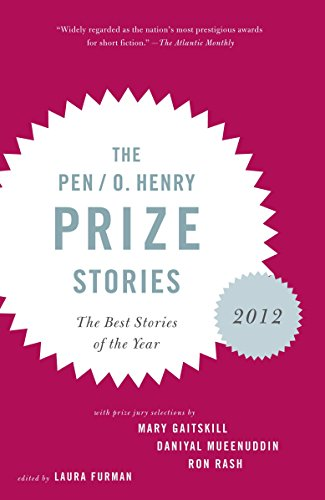 9780307947888: The PEN/O. Henry Prize Stories 2012: Including stories by John Berger, Wendell Berry, Anthony Doerr, Lauren Groff, Yi