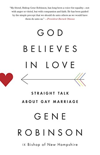 9780307948090: God Believes in Love: Straight Talk About Gay Marriage