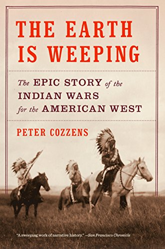 9780307948182: The Earth Is Weeping: The Epic Story of the Indian Wars for the American West