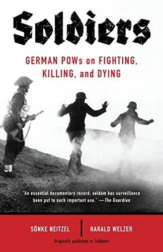 9780307948335: Soldiers: German POWs on Fighting, Killing, and Dying