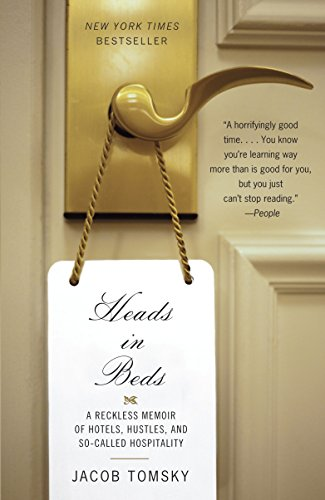 9780307948342: Heads in Beds: A Reckless Memoir of Hotels, Hustles, and So-Called Hospitality