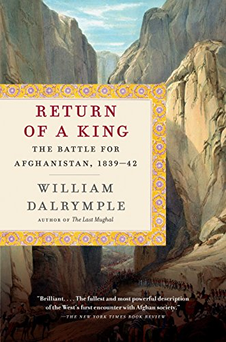 9780307948533: Return of a King: The Battle for Afghanistan, 1839-42