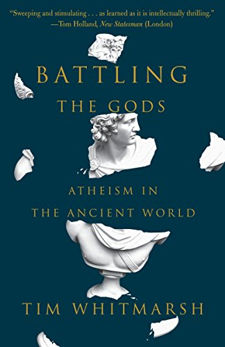 9780307948779: Battling the Gods: Atheism in the Ancient World