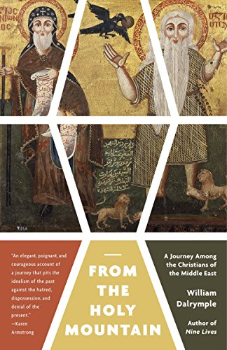 9780307948892: From the Holy Mountain: A Journey Among the Christians of the Middle East