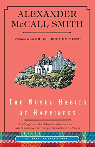 9780307949240: The Novel Habits of Happiness (Isabel Dalhousie Series)