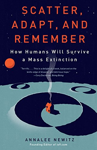 9780307949424: Scatter, Adapt, and Remember: How Humans Will Survive a Mass Extinction