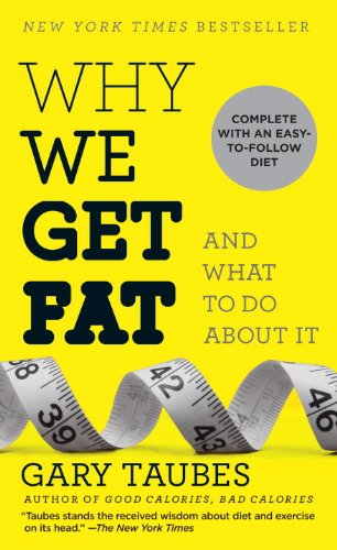 9780307949431: Why We Get Fat: And What to Do about It