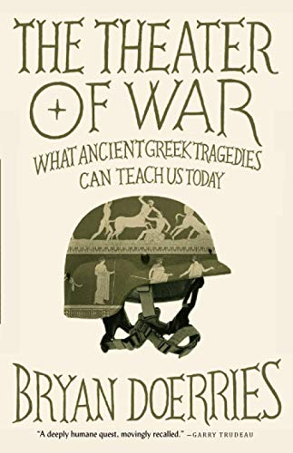 9780307949721: The Theater of War: What Ancient Tragedies Can Teach Us Today