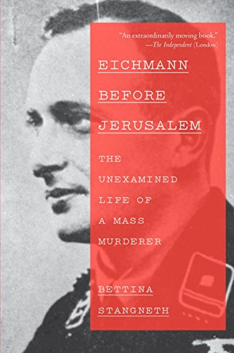 9780307950161: Eichmann Before Jerusalem: The Unexamined Life of a Mass Murderer