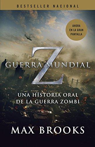 Guerra Mundial Z: Una Historia Oral de la Guerra Zombi (Spanish Edition): Brooks, Max