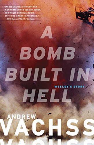 9780307950857: A Bomb Built in Hell: Wesley's Story (Vintage Crime/Black Lizard)