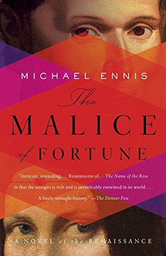 9780307951045: The Malice of Fortune: A Novel of the Renaissance
