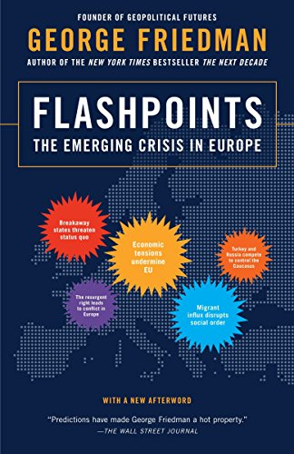 9780307951137: Flashpoints: The Emerging Crisis in Europe