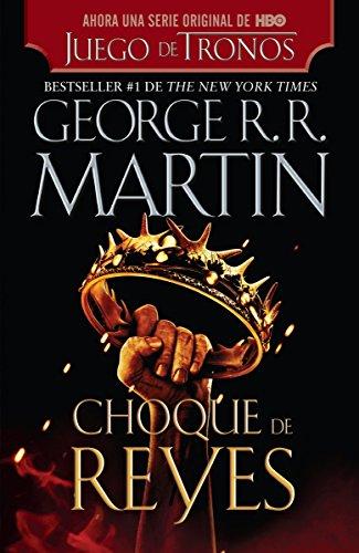 Choque de Reyes Cancion de Hielo y: George R R